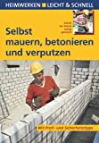 Selbst mauern, betonieren und verputzen: Heimwerken leicht & schnell