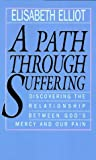 A Path Through Suffering: Discovering the Relationship Between God's Mercy and Our Pain