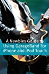 A Newbies Guide to Using GarageBand F...
