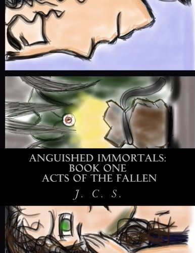 Anguished Immortals: Book One: Acts of the Fallen (Volume 1) PDF