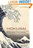 Hokusai: Mountains and Water, Flowers and Birds