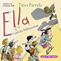 Ella und der Millionendieb (       ungekürzt) von Timo Parvela Gesprochen von: Friedhelm Ptok