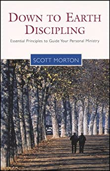 Down-to-Earth Discipling, Essential Principles to Guide Your Personal Ministry