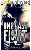 One Last Fight (Fighter Romance) (Dark Desires - One Last Fight Book 1)
