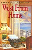 West from Home: Letters of Laura Ingalls Wilder, San Francisco, 1915 (0060241101) by Wilder, Laura Ingalls