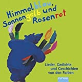 Himmelblau, Sonnengelb und Rosenrot - CD: Lieder, Gedichte und Geschichten von den Farben - Dorothee Kreusch-Jacob, Petra Kelling, Bernd Kohlhepp, Dorothee Kreusch- Jacob