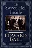 The Sweet Hell Inside: A Family History (068816840X) by Ball, Edward
