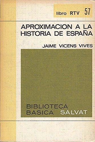 APROXIMACION A LA HISTORIA DE ESPAÑA