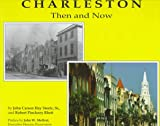 Charleston Then and Now