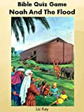 Bible Quiz Game Noah And The Flood