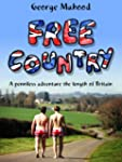 Free Country: A Penniless Adventure t...
