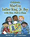 Celebrate Martin Luther King, JR. Day with Mrs. Parks Class (Stories to Celebrate)