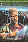 Gary Jeffrey Julius Caesar: The Life of a Roman General (Graphic Non-fiction)