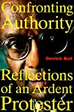img - for By Derrick A. Bell CONFRONTING AUTHORITY [Hardcover] book / textbook / text book