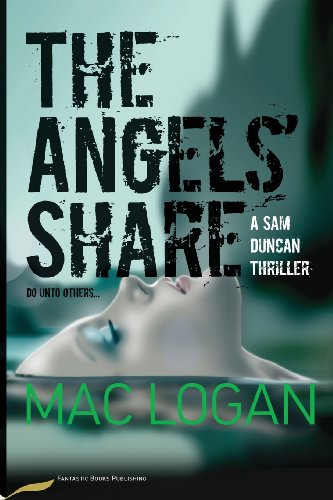 Book: The Angels' Share - A Sam Duncan Thriller (The Angels' Share series) by Mac Logan