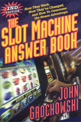 The Slot Machine Answer Book: How They Work, How They've Changed and How to Overcome the House Advantage (House Advantage compare prices)