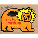Le Lion gourmandpar B�n�dicte Guettier