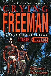 A Taste of Revenge: Crying Freeman by Kazuo Koike and Ryoichi Ikegami