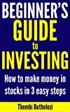 img - for Beginners Guide to Investing: How to Make Money in Stocks in 3 Easy Steps book / textbook / text book