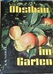 Obstbau im Garten. Ein Leitfaden f�r...