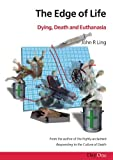John Ling Edge of life, The: Dying, Death and Euthanasia