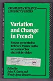 img - for Variation and Change in French: Essays Presented to Rebecca Posner on the Occasion of Her Sixtieth Birthday (Croom Helm Romance Linguistics Series) book / textbook / text book