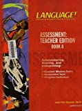 img - for Language! The Comprehensive Literacy Curriculum. Assessment: Teacher Edition Book A book / textbook / text book