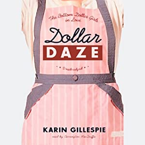 Dollar Daze: The Bottom Dollar Girls in Love | [Karin Gillespie]