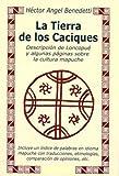 img - for La Tierra de los Caciques: Descripcion de Loncopue y Algunas Paginas Sobre la Cultura Mapuche (Spanish Edition) book / textbook / text book