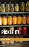 Pickle It!