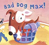 img - for Bad Dog Max! book / textbook / text book