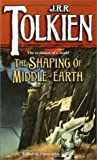 Shaping of Middle-Earth: The Quenta, the Ambarkanta and the Annals (0345400437) by Tolkien, J. R. R. / Tolkien, Christopher
