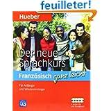 ganz leicht: Der neue Sprachkurs Französisch: Für Anfänger und Wiedereinsteiger