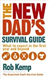 img - for The New Dad's Survival Guide: What to expect in the first year and beyond book / textbook / text book