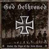 Under The Sign Of The Iron Cross God Dethroned