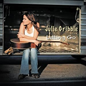 Julie Gribble – Letting Go