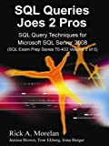 img - for SQL Queries Joes 2 Pros: SQL Query Techniques For Microsoft SQL Server 2008, Volume 2 book / textbook / text book