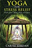 Yoga for Stress Relief: Calm Your Mind, Body and Spirit (Includes bonus DVD - Inner peace, spirituality meditation, fitness and weight loss, self help, mindfulness book and video)