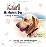 Karl the Grateful Dog: A Story of Rescue...