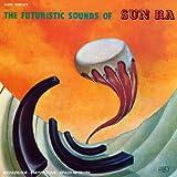 Futuristic Sounds of Sun Ra