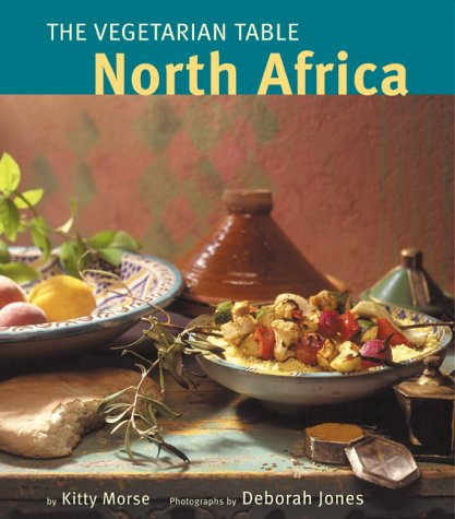 Vegetarian Table : North Africa, Kitty Morse