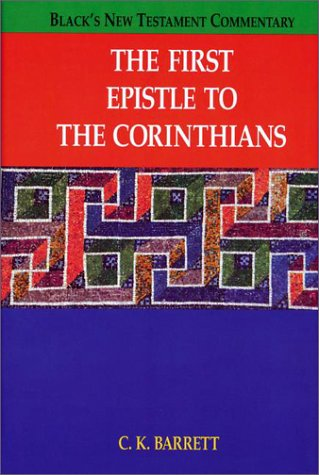 The First Epistle to Corinthians (Black's New Testament Commentary)
