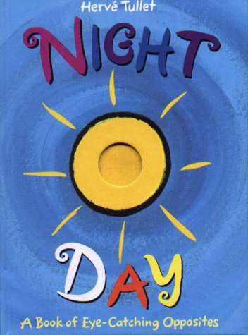 Night and Day: A Book of Eye-Catching Opposites PDF