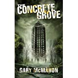 The Concrete Grove (The Concrete Grove Trilogy)by Gary McMahon