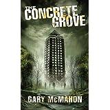 The Concrete Grove (The Concrete Grove Trilogy)by Gary McMahon