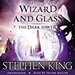 The Dark Tower IV: Wizard and Glass (       UNABRIDGED) by Stephen King Narrated by Frank Muller