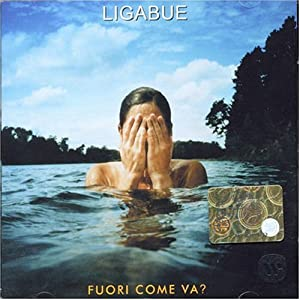 Ligabue -  Fuori come va?