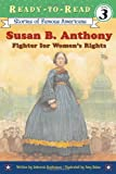 Susan B. Anthony: Fighter for Womens Rights (Ready-to-read SOFA)