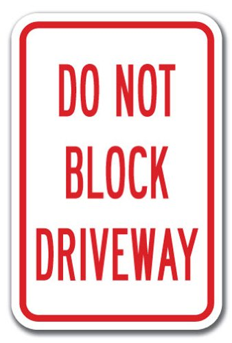 do-not-block-driveway-sign-12-x-18-heavy-gauge-aluminum-signs