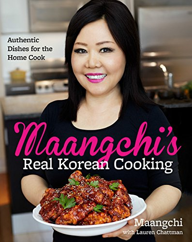 Download Maangchi's Real Korean Cooking: Authentic Dishes for the Home Cook